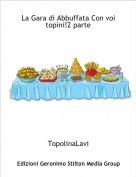 TopolinaLavi - La Gara di Abbuffata Con voi topini!2 parte
