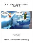 Topinus24 - NEVE, NEVE E ANCORA NEVE!!(PARTE 2)