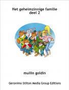 muilin goldin - Het geheimzinnige familie deel 2