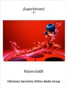 Ratoncita00 - ¡Superhéroes! -1-