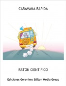 RATON CIENTIFICO - CARAVANA RAPIDA