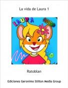 Ratoblan - La vida de Laura 1