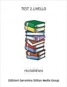 ricciolid'oro - TEST 2.LIVELLO