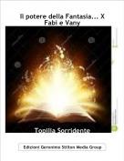Topilia Sorridente - Il potere della Fantasia... X Fabi e Vany