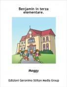 Meggy - Benjamin in terza elementare.