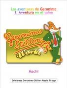 Machi - Las aventuras de Geronimo 1: Aventura en el salón