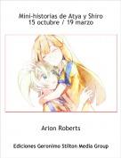Arion Roberts - Mini-historias de Atya y Shiro15 octubre / 19 marzo