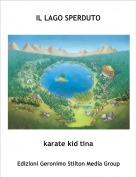 karate kid tina - IL LAGO SPERDUTO