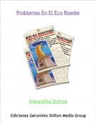 Antonella Stilton - Problemas En El Eco Roedor