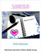 Osita Quesosa - EL DIARIO DE OSI¿ QUIERES SALIR ?