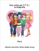 Aury - Una cotta per 5 T.S.:la biografia