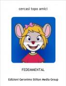 FEDEMMENTAL - cercasi topo amici