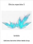 laralala - Efectos especiales 5