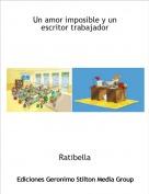 Ratibella - Un amor imposible y un escritor trabajador