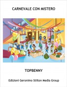 TOPBENNY - CARNEVALE CON MISTERO