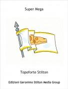 Topoforte Stilton - Super Mega