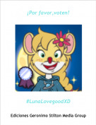 #LunaLovegoodXD - ¡Por favor,voten!
