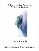 miozi (Parte 2) - El Terror de Los Terrores:Paníco en Ratonia.