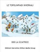 DIDI LA SCIATRICE - LE TOPOLINPIADI INVERNALI