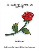 Ari Hatter - ¡MI NOMBRE ES HATTER, ARI HATTER!