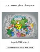 topella1000 sorrisi - una caverna piena di sorprese