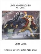 David Duran - ¡LOS MONSTRUOS EN RATONIA¡