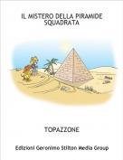 TOPAZZONE - IL MISTERO DELLA PIRAMIDE SQUADRATA