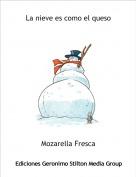 Mozarella Fresca - La nieve es como el queso