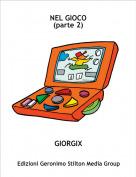 GIORGIX - NEL GIOCO(parte 2)