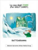 RATTOARIANNA - La casa degli ZOMBI(Per GIULY CANDY)