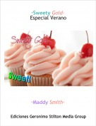 ·Maddy Smith· - ·Sweety Gold·Especial Verano