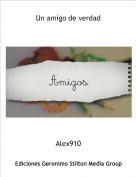 Alex910 - Un amigo de verdad