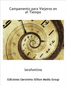larafontina - Campamento para Viejeros en el TiempoCampamento para Viejeros en