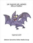 topmarco24 - UN VIAGGIO NEL MONDO DELLA PAURA!