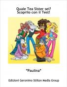 *Paulina* - Quale Tea Sister sei? Scoprilo con il Test!