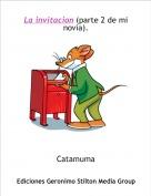 Catamuma - La invitacion (parte 2 de mi novia).