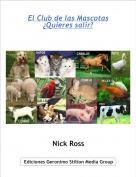 Nick Ross - El Club de las Mascotas¿Quieres salir?