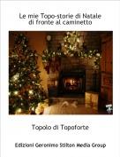 Topolo di Topoforte - Le mie Topo-storie di Nataledi fronte al caminetto