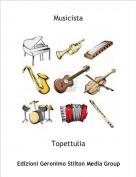 Topettulia - Musicista