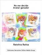 Ratolina Ratisa - No me decidoAvatar ganador