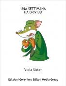 Viola Sister - UNA SETTIMANA DA BRIVIDO