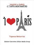 Topessa Belsorriso - VIAGGIO A PARIGI-3^TAPPA MONTMARTRE-