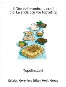TopolinaLavi - Il Giro del mondo.... con i cibi La sfida con voi topini!!!2