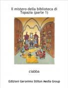ciabba - Il mistero della biblioteca di Topazia (parte 1)