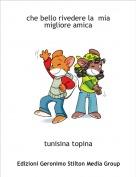 tunisina topina - che bello rivedere la  mia migliore amica