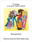 Ratangelalma - 5 amigas y un gran viaje(1 parte)