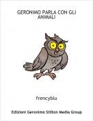frencyblu - GERONIMO PARLA CON GLI ANIMALI