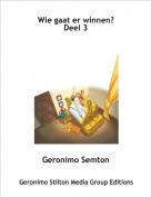 Geronimo Semton - Wie gaat er winnen?Deel 3
