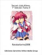 Ratobailarina2008 - Secret club:Aliens.1º Edición-Tomo II