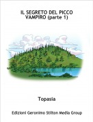 Topasia - IL SEGRETO DEL PICCO VAMPIRO (parte 1)